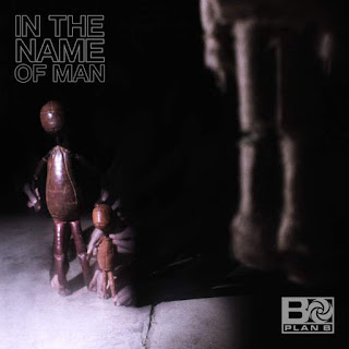 Plan B - In The Name Of Man