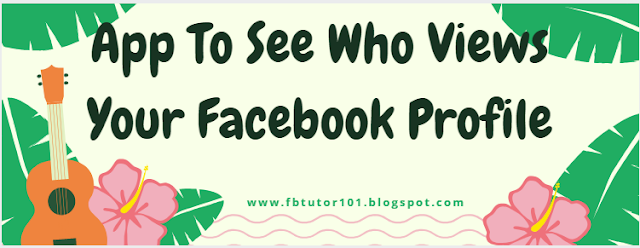 App To See Who Views Your Facebook Profile