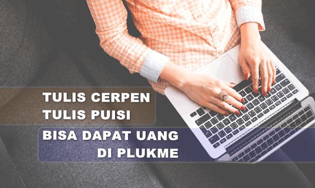 Cara Mendapatkan Uang dari Menulis Cerpen dan Puisi di Plukme