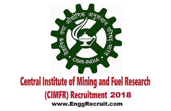 CIMFR Recruitment 2018