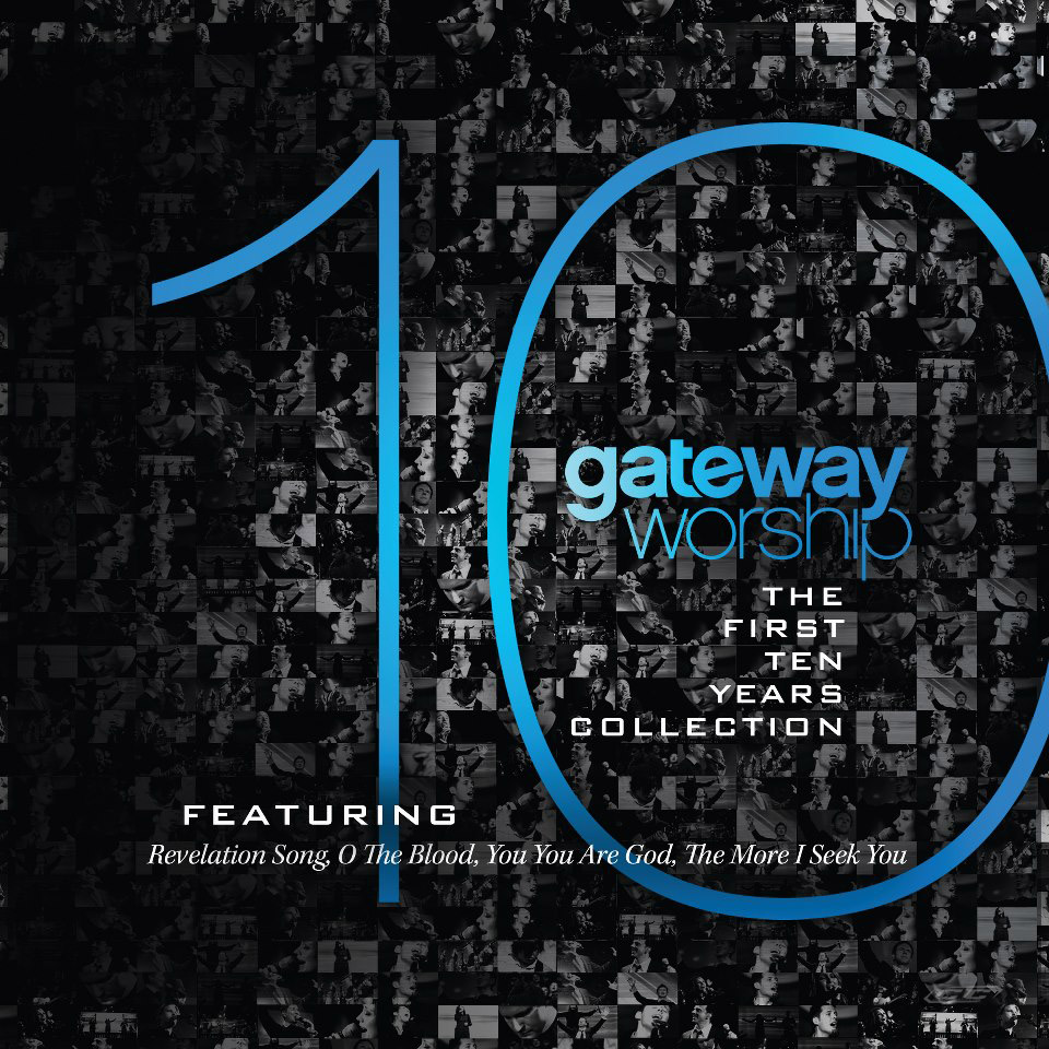 Gateway Worship - First 10 years 2013 English Christian Album Download