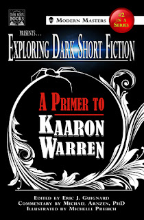 Exploring Dark Short Fiction #2: A Primer to Kaaron Warren edited by Eric J. Guignard