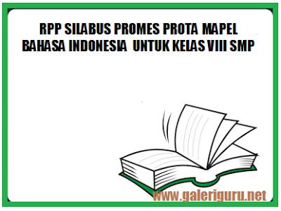 RPP SILABUS PROMES PROTA MAPEL BAHASA INDONESIA UNTUK KELAS VIII SMP