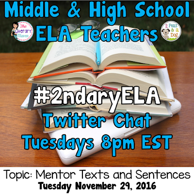 Join secondary English Language Arts teachers Tuesday evenings at 8 pm EST on Twitter. This week's chat will be about mentor texts and mentor sentences.