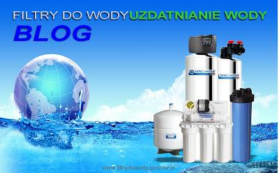 filtry do wody uzdatnianie wody blog
