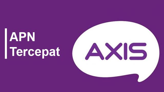 APN Axis Super Cepat Unlimited Anti Lemot Terbaru 2019