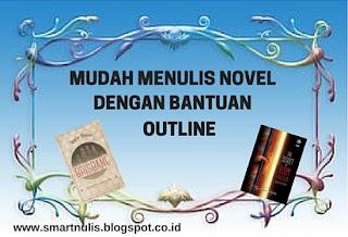 MUDAH MENULIS NOVEL  DENGAN BANTUAN OUTLINE