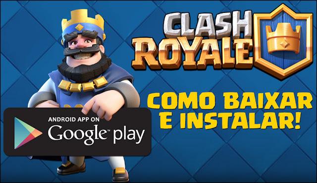 Como baixar e instalar Clash Royale para Android