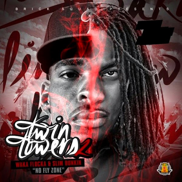 "Slim Dunkin & Waka Flocka Flame - Twin Towers 2 ""No Fly Zone"" - iTunes Mixtape  Cover"