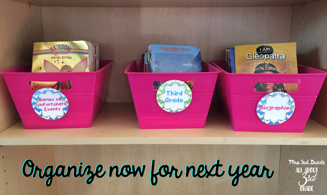 Organize your books at the end of the school year, and then they are ready to go in August when you return for school! Wrap your shelves with fabric or butcher paper to keep them clean!