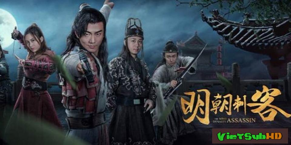 Phim Thích Khách Minh Triều VietSub HD | The Ming Dynasty Assassin 2017