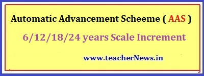 AP TS AAS  6/12/18/24 years Billl Software - Automatic Advancement Scheme Proceding for Teachers