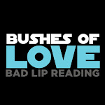 Bad Lip Reading - Bushes of Love - Single Cover