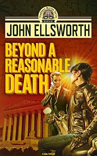 Beyond A Reasonable Death - a legal thriller by John Ellsworth