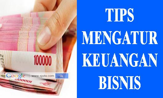 Tips Mengatur Keungan Bisnis