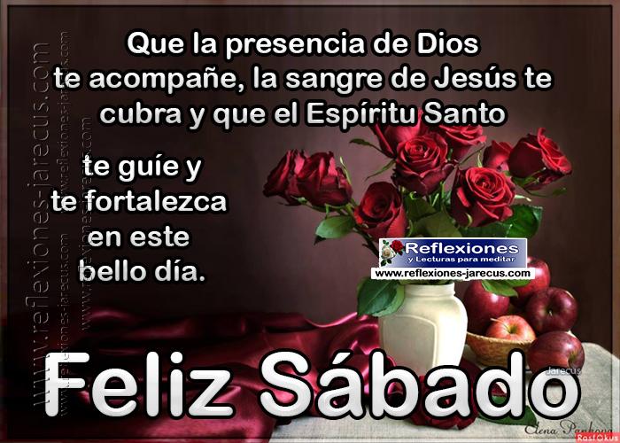 Feliz sábado, que la presencia de Dios te acompañe, la sangre de Jesús te cubra y que el espíritu Santo te guíe y te fortalezca en este bello día.