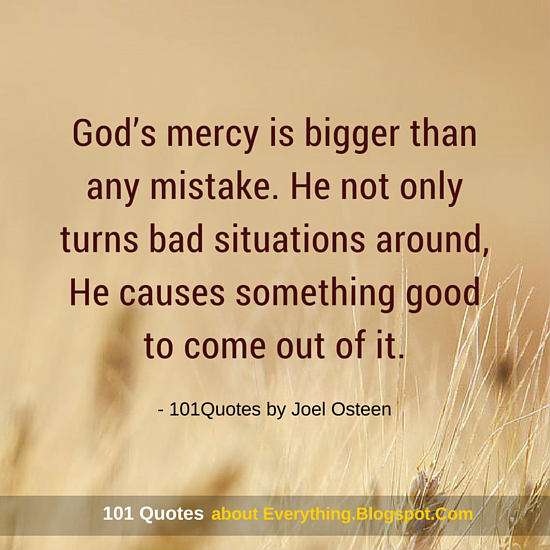 God's Mercy Is Bigger Than Any Mistake Joel Osteen Quotes 60 Quotes New Gods Mercy Quotes