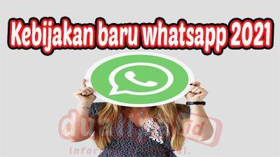 Kebijakan baru whatsapp 2021