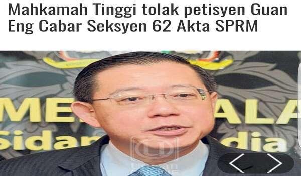 Mahkamah Tinggi Tolak Petisyen Guan Eng Cabar Seksyen 62 Akta SPRM