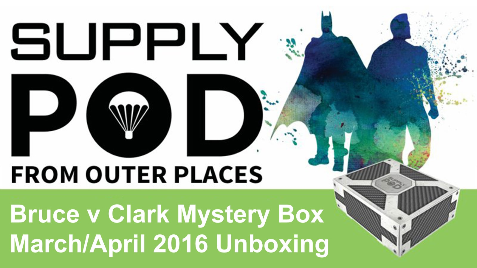 Unboxing Supply Pod Outer Places Bruce v Clark Edition March April 2016 box