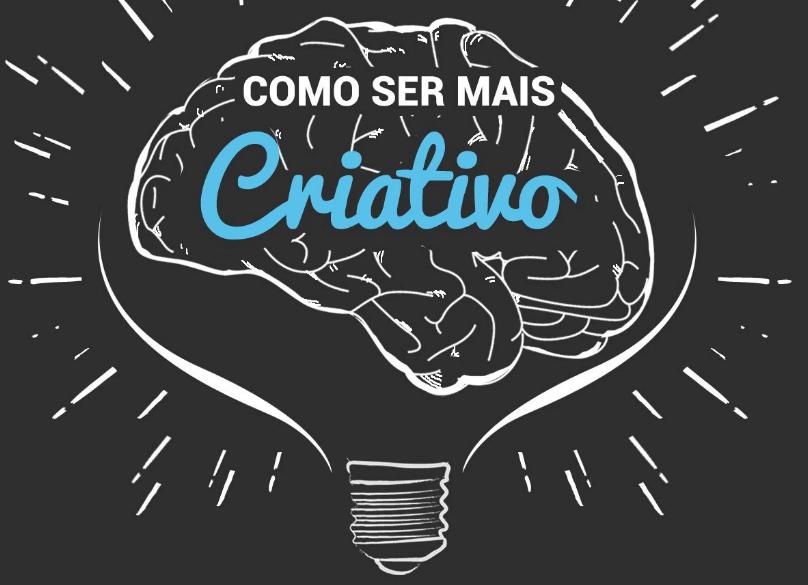 Como ser mais criativo: 9 maneiras para você potencializar seu cérebro