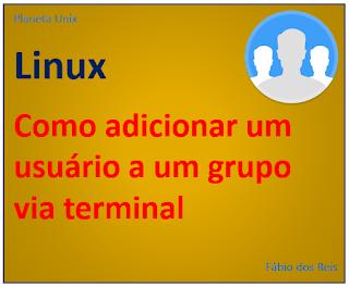 Como adicionar um usuário a um grupo no Linux via terminal