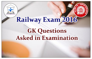 Railway Exam 2016 - GK Questions Asked in Examination 28th Mar 2016 (First Shift)
