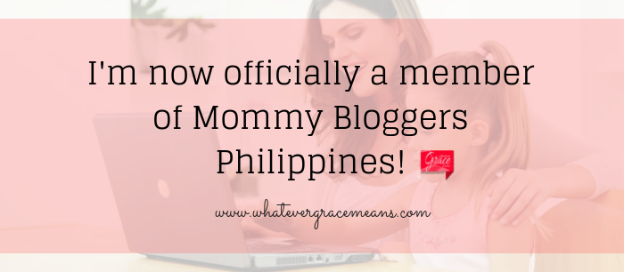 I'm now officially a member of Mommy Bloggers Philippines!