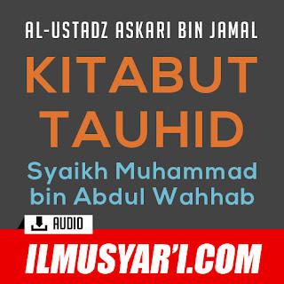 Kitab at Tauhid - Ustadz Askari bin Jamal