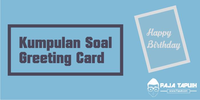 Kumpulan Soal Greeting Card Smp Dan Pembahasan Paja Tapuih