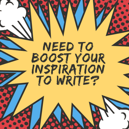 You have to boost your inspiration in order to regain your drive to write