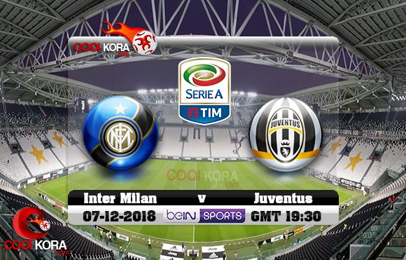 مشاهدة مباراة يوفنتوس وإنتر ميلان اليوم 7-12-2018 في الدوري الإيطالي