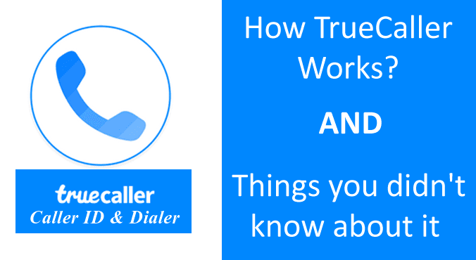 How TrueCaller Works? Things you didn't know about it | Techywares