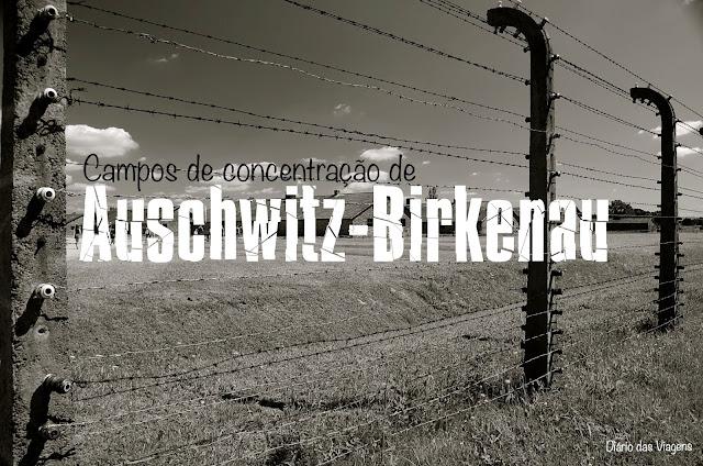 Visitar Auschwitz - Birkenau, Polónia