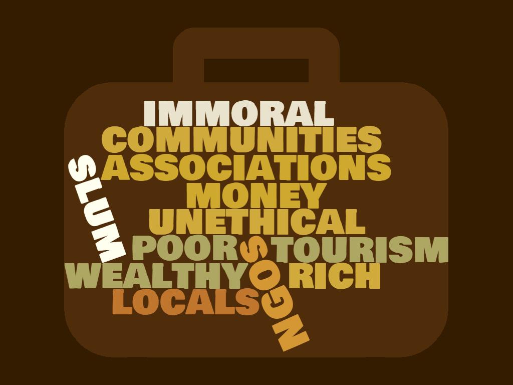 SLUM TOURISM - Is it good for locals?