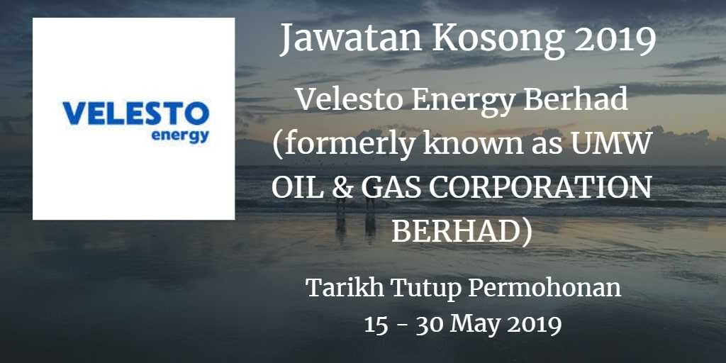 Jawatan Kosong Velesto Energy Berhad (formerly known as UMW OIL & GAS CORPORATION BERHAD) 15 - 30 May 2019