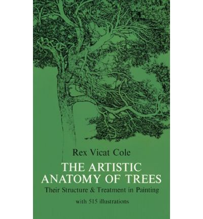 Front cover of the Artistic Anatomy of Trees by Rex Vicat Cole