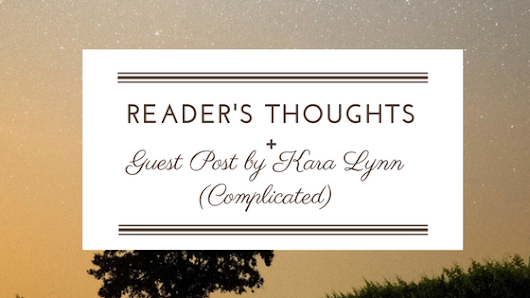 Readers Thoughts + Guest Post by Kara Lynn