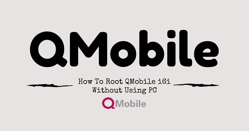 how to root qmobile i6i  100  tested  u0026 working