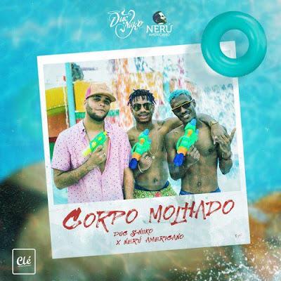 DucxNiiko feat. Neru Americano - Corpo Molhado (2018) [Download]