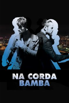 Na Corda Bamba Torrent - WEB-DL 720p/1080p Dual Áudio