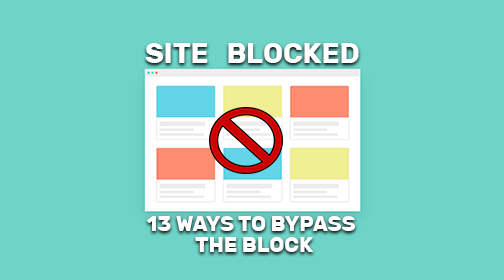 Access Blocked Websites: Know 13 Ways Bypass Them Easily | JucoTech