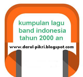 kumpulan lagu band indonesia tahun 2000 an