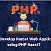 How to develop faster web applications using PHP asset?