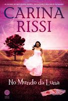 http://www.meuepilogo.com/2015/07/resenha-no-mundo-da-luna-carina-rissi.html