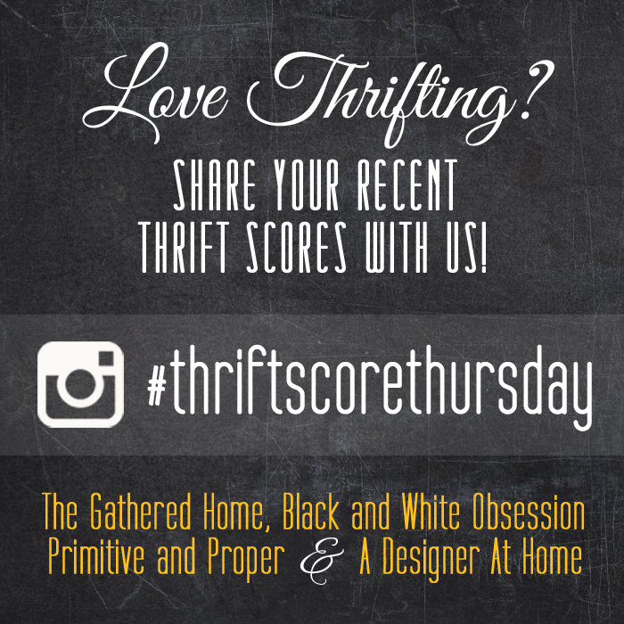 #thriftscorethursday Week 98 | Trisha from Black and White Obsession, Brynne's from The Gathered Home, Cassie from Primitive and Proper, and Corinna from A Designer At Home.