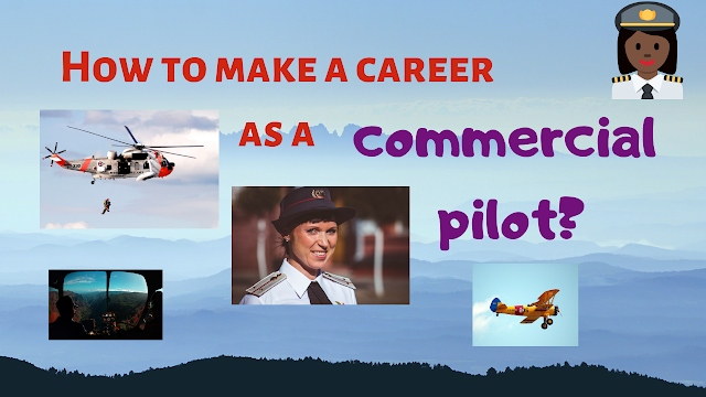 How to make a career as a commercial pilot? - Tech Teacher Debashree