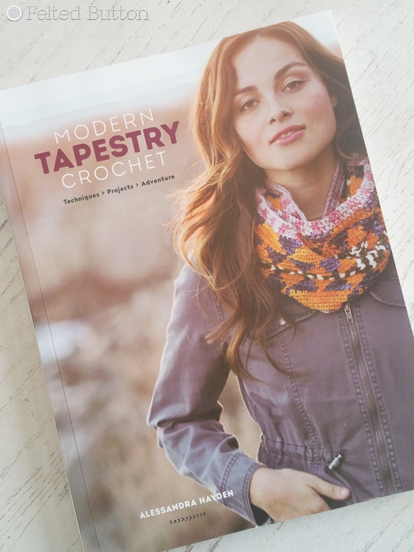 Modern Tapestry Crochet by Alessandra Hayden--Book Review by Susan Carlson of Felted Button