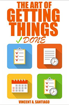 The Art Of Getting Things Done: Vincent A. Santiago