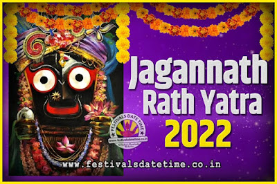 2022 Jagannath Rath Yatra Pooja Date and Time, 2022 Puri Ratha Yatra Calendar